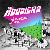 Play & Download The Illusion Of Safety by The Hoosiers | Napster