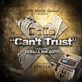 Can't Trust (feat. Deraj & She Gotti) by Dolla