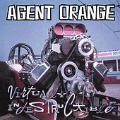 Play & Download Virtually Indestructible by Agent Orange | Napster