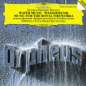 Play & Download Handel: Water Music, HWV 348-350; Music for the Royal Fireworks, HWV 351 by Orpheus Chamber Orchestra | Napster