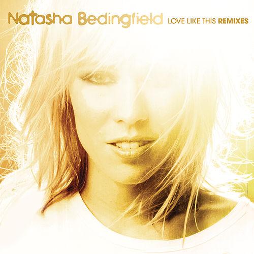 Play & Download Love Like This by Natasha Bedingfield | Napster