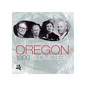 Play & Download 1000 Kilometers by Oregon | Napster