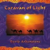 Play & Download Caravan Of Light by David Arkenstone | Napster