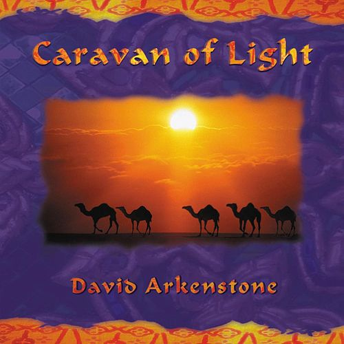 Caravan Of Light by David Arkenstone