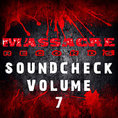 Play & Download Massacre Soundcheck Volume 7 by Various Artists | Napster