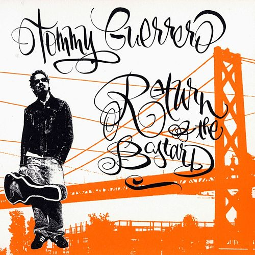 Return Of The Bastard by Tommy Guerrero