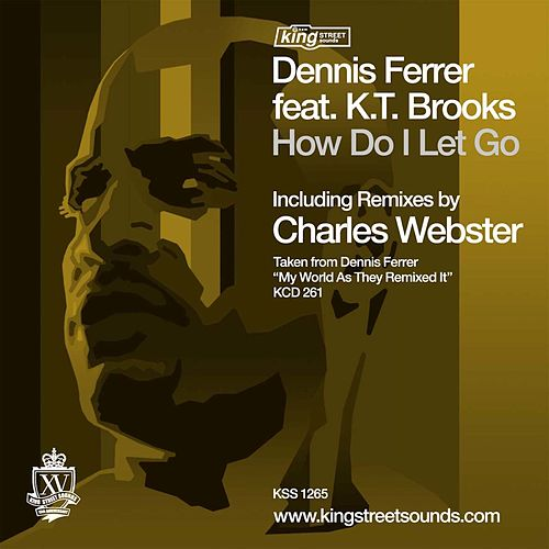 How Do I Let Go by Dennis Ferrer