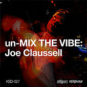Un-Mix The Vibe: Joe Claussell by Various Artists