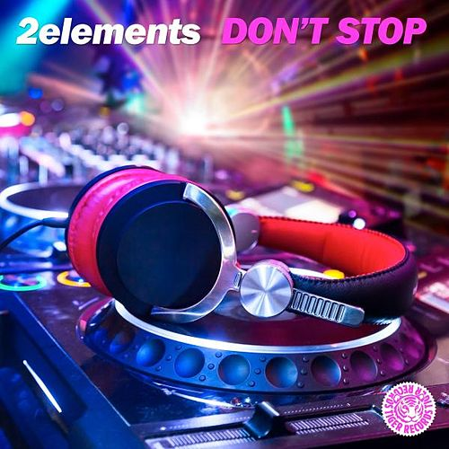 Don't Stop by 2Elements