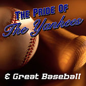Play & Download The Pride Of The Yankees & Great Baseball Moments by Various Artists | Napster