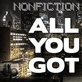 Play & Download All You Got by Non Fiction | Napster