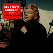 A Life In Pictures by Marilyn Monroe