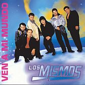 Play & Download Ven A Mi Mundo by Los Mismos | Napster