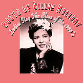 The Roots Of Billie Holiday - Ladies Sing The Blues Of The 1920s by Various Artists