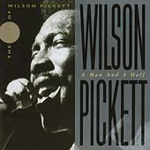 Play & Download Wilson Pickett: A Man And A Half by Wilson Pickett | Napster