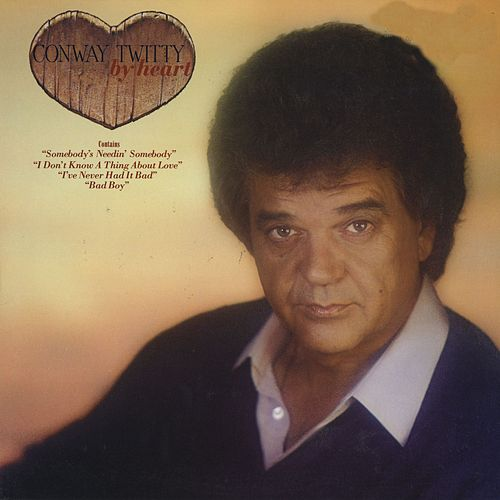 Play & Download By Heart by Conway Twitty | Napster