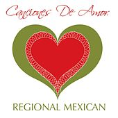 Canciones De Amor - Regional Mexicano by Various Artists