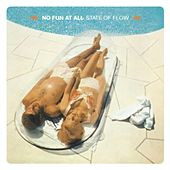 Play & Download State Of Flow by No Fun At All | Napster