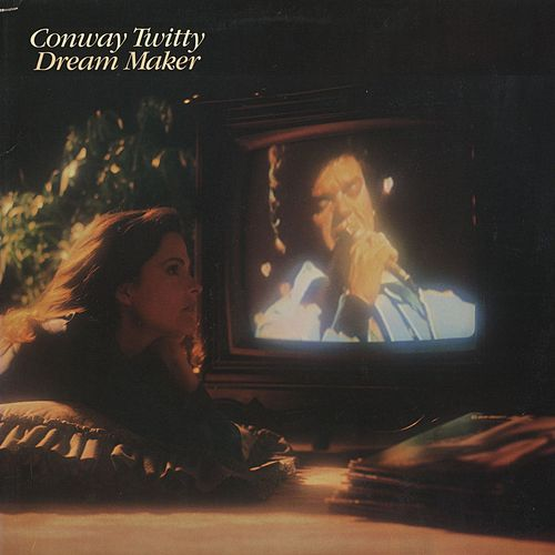 Play & Download Dream Maker by Conway Twitty | Napster