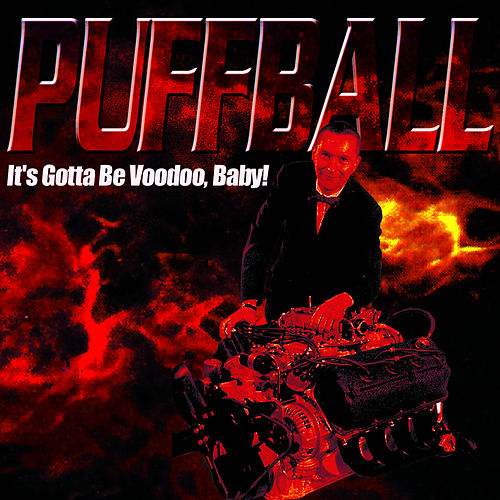 Play & Download It's Gotta Be Voodoo Baby by Puffball | Napster