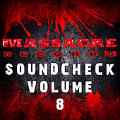 Play & Download Massacre Soundcheck Volume 8 by Various Artists | Napster