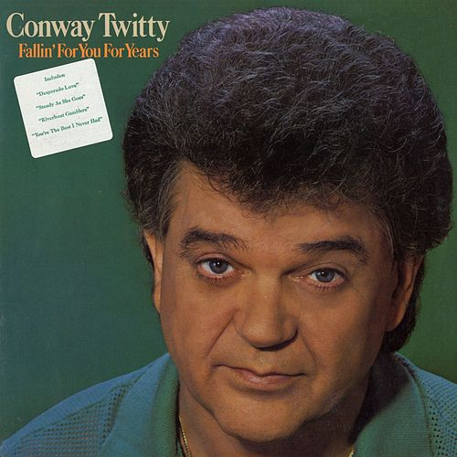 Play & Download Fallin' For You For Years by Conway Twitty | Napster