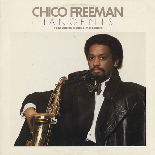 Play & Download Tangents by Chico Freeman | Napster