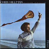 Play & Download Clear Sailin' by Chris Hillman | Napster