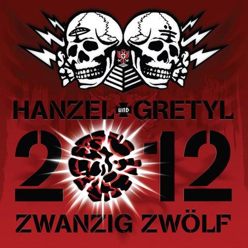 Play & Download 2012: Zwanzig Zwýlf by Hanzel Und Gretyl | Napster