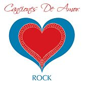 Play & Download Canciones De Amor - Rock by Various Artists | Napster