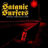 Going Nowhere Fast by Satanic Surfers