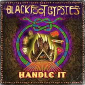 Handle It by Blackfoot Gypsies