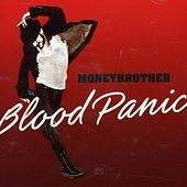 Blood Panic by Moneybrother