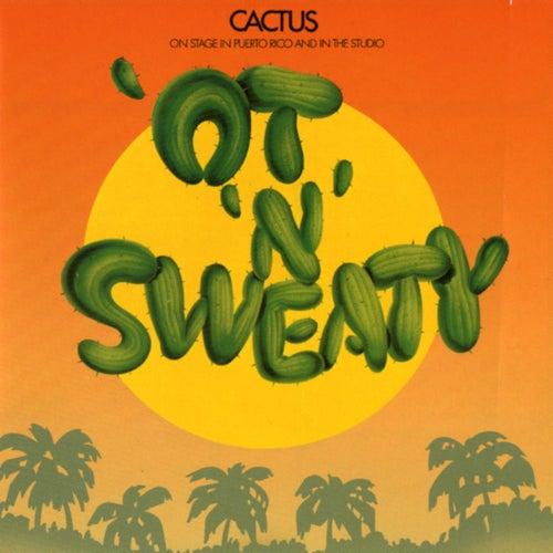 'Ot 'N' Sweaty by Cactus
