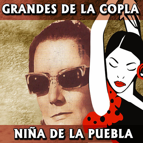 Play & Download Grandes de la Copla. Niña de la Puebla by La Niña de la Puebla | Napster