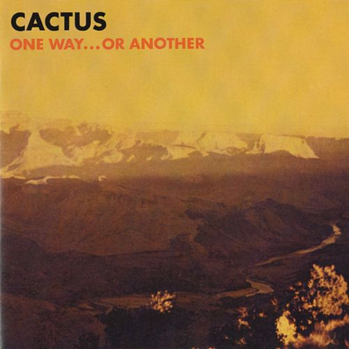 Play & Download One Way...Or Another by Cactus | Napster