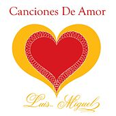 Play & Download Canciones De Amor by Luis Miguel | Napster