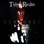 Play & Download Deranged by Third Realm | Napster