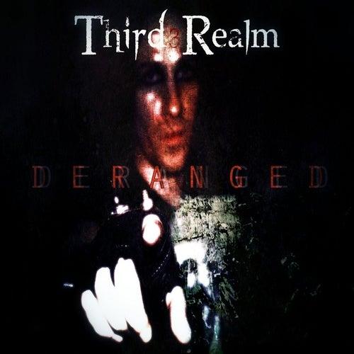 Deranged by Third Realm