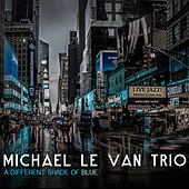 Play & Download A Different Shade of Blue by Michael Le Van | Napster