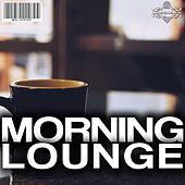 Play & Download Morning Lounge by Various Artists | Napster