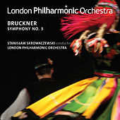 Bruckner: Symphony No. 3 (Live) by London Philharmonic Orchestra