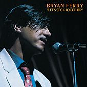 Play & Download Let's Stick Together by Bryan Ferry | Napster