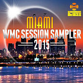 Miami WMC Session Sampler 2015, Pt. 1 by Various Artists
