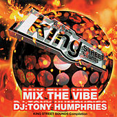 Play & Download Mix the Vibe: Tony Humphries by Various Artists | Napster