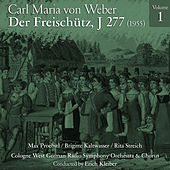 Play & Download Carl Maria von Weber: Der Freischütz, J 277 (1955), Volume 1 by Hans Hopf | Napster