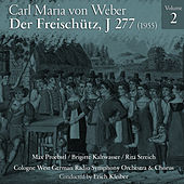 Play & Download Carl Maria von Weber: Der Freischütz, J 277 (1955), Volume 2 by Hans Hopf | Napster