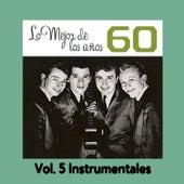 Play & Download Lo Mejor de los Años 60, Vol. 5 Instrumentales by Various Artists | Napster