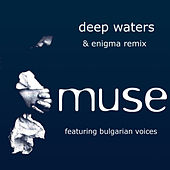 Play & Download Deep Waters & Enigma Remixes by Muse | Napster