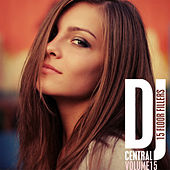 Play & Download DJ Central, Vol. 15 by Various Artists | Napster